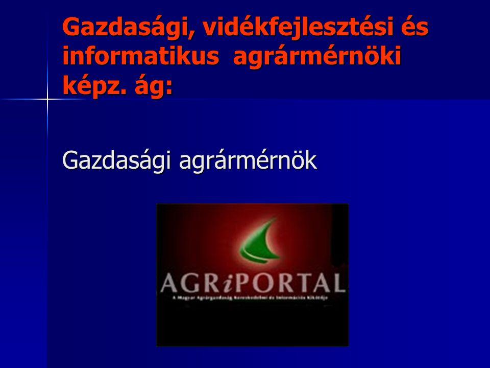 Gazdasági, vidékfejlesztési és informatikus agrármérnöki képz. ág: