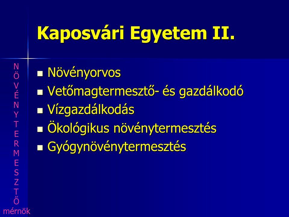 Kaposvári Egyetem II. Növényorvos Vetőmagtermesztő- és gazdálkodó