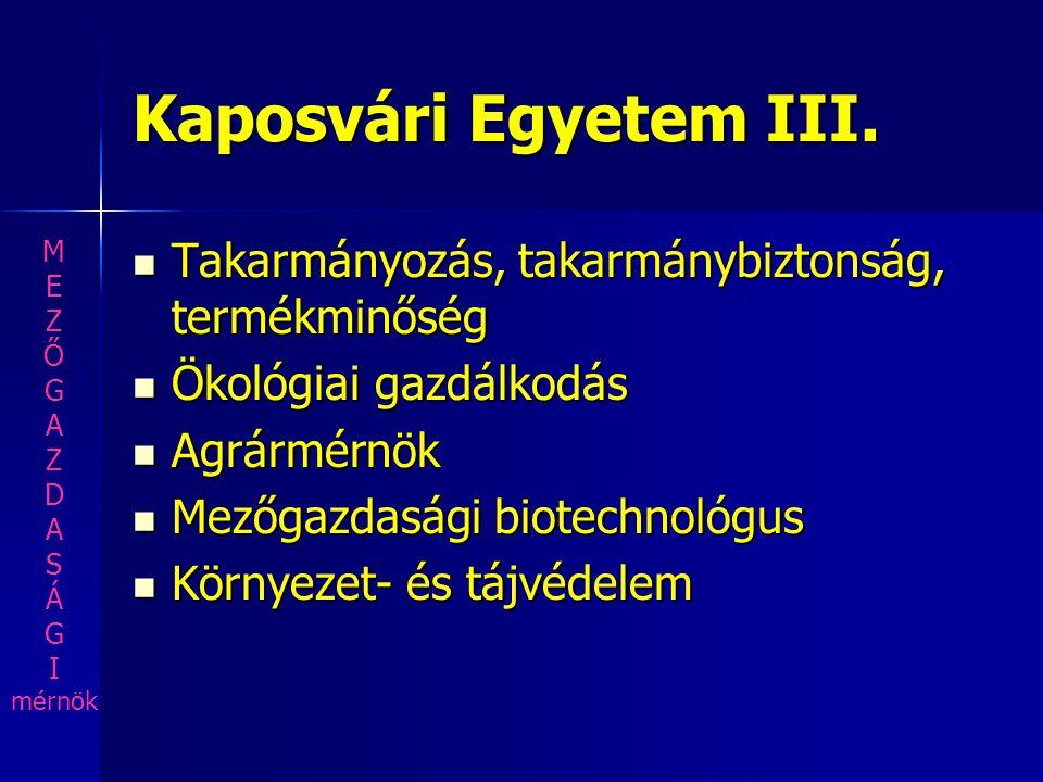 Kaposvári Egyetem III. M. E. Z. Ő. G. A. D. S. Á. I. mérnök. Takarmányozás, takarmánybiztonság, termékminőség.