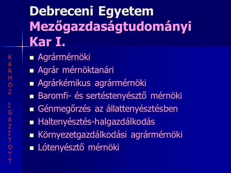 Debreceni Egyetem Mezőgazdaságtudományi Kar I.