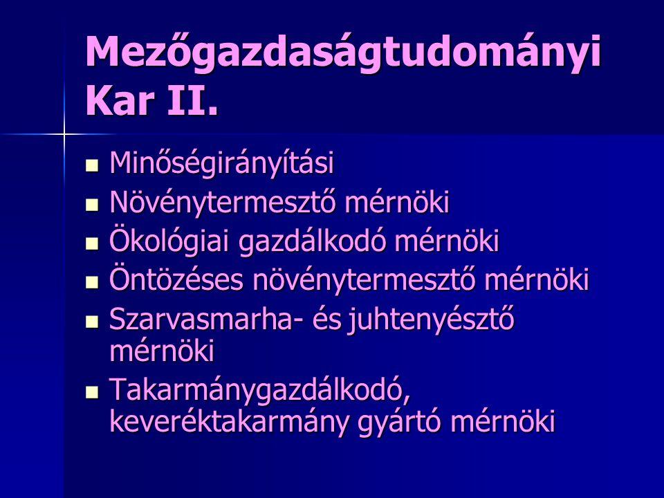 Mezőgazdaságtudományi Kar II.