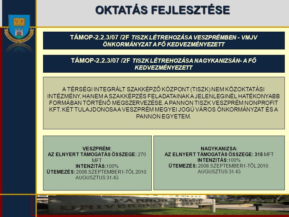 OKTATÁS FEJLESZTÉSE TÁMOP-2.2.3/07 /2F TISZK LÉTREHOZÁSA VESZPRÉMBEN - VMJV ÖNKORMÁNYZAT A FŐ KEDVEZMÉNYEZETT.