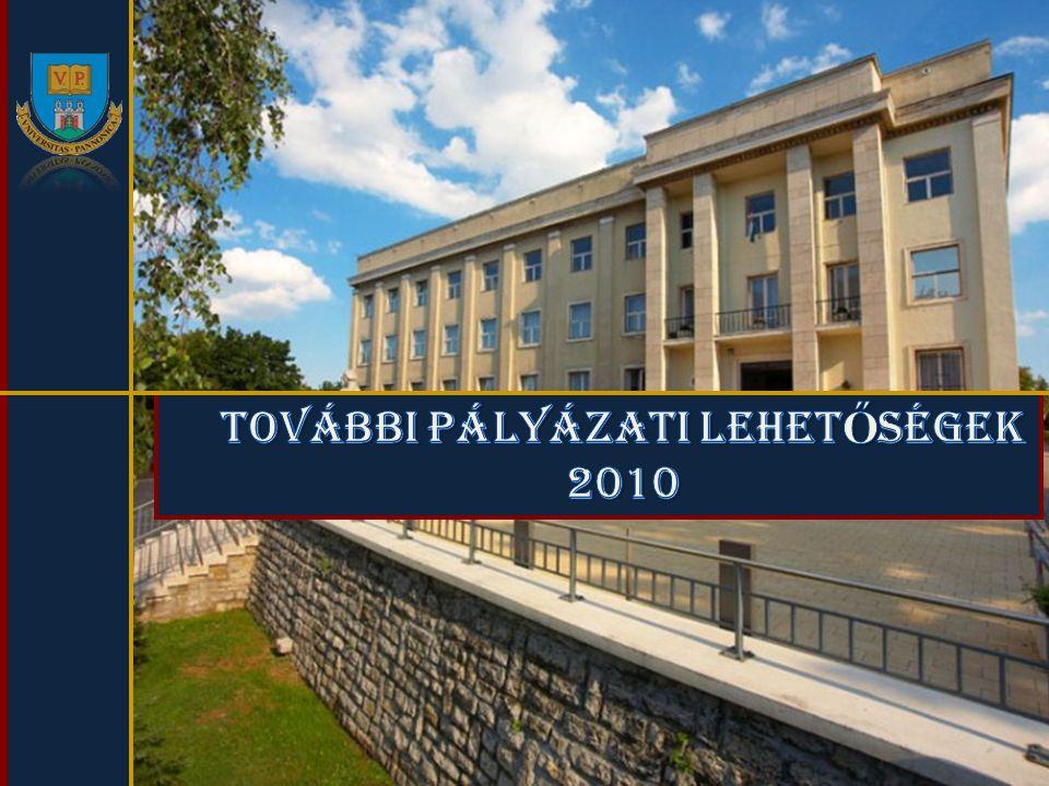 TOVÁBBI PÁLYÁZATI LEHETŐSÉGEK 2010