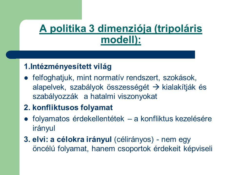 A politika 3 dimenziója (tripoláris modell):