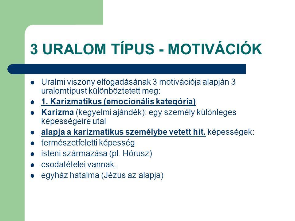 3 URALOM TÍPUS - MOTIVÁCIÓK