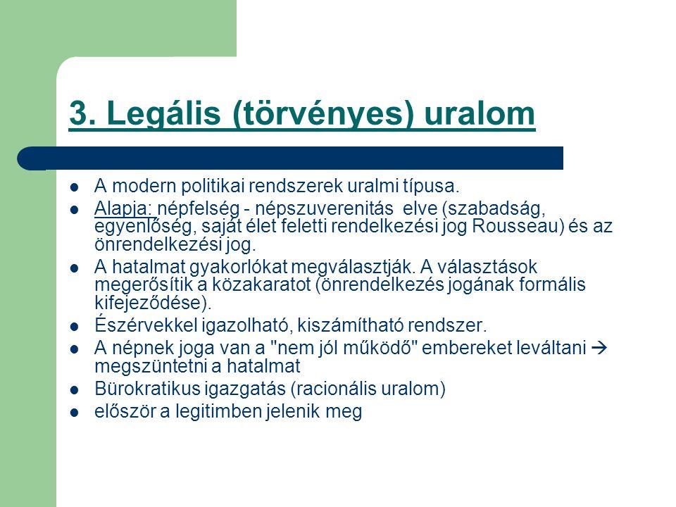 3. Legális (törvényes) uralom