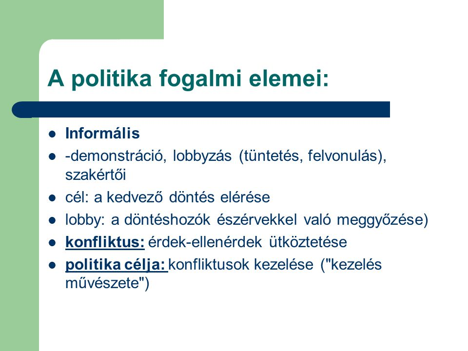 A politika fogalmi elemei: