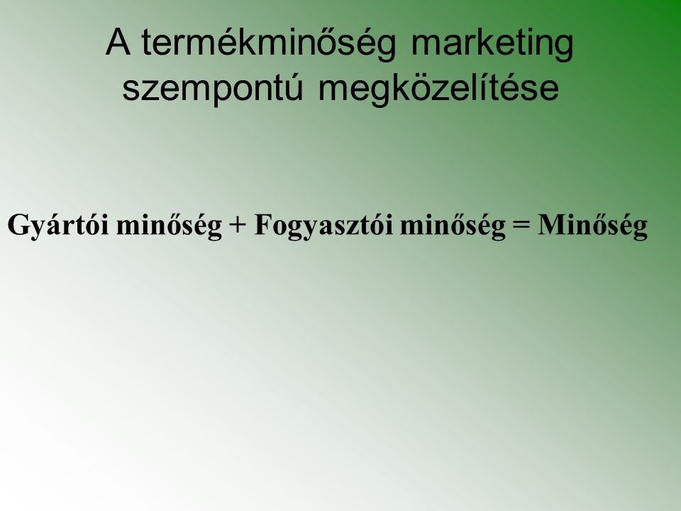 A termékminőség marketing szempontú megközelítése
