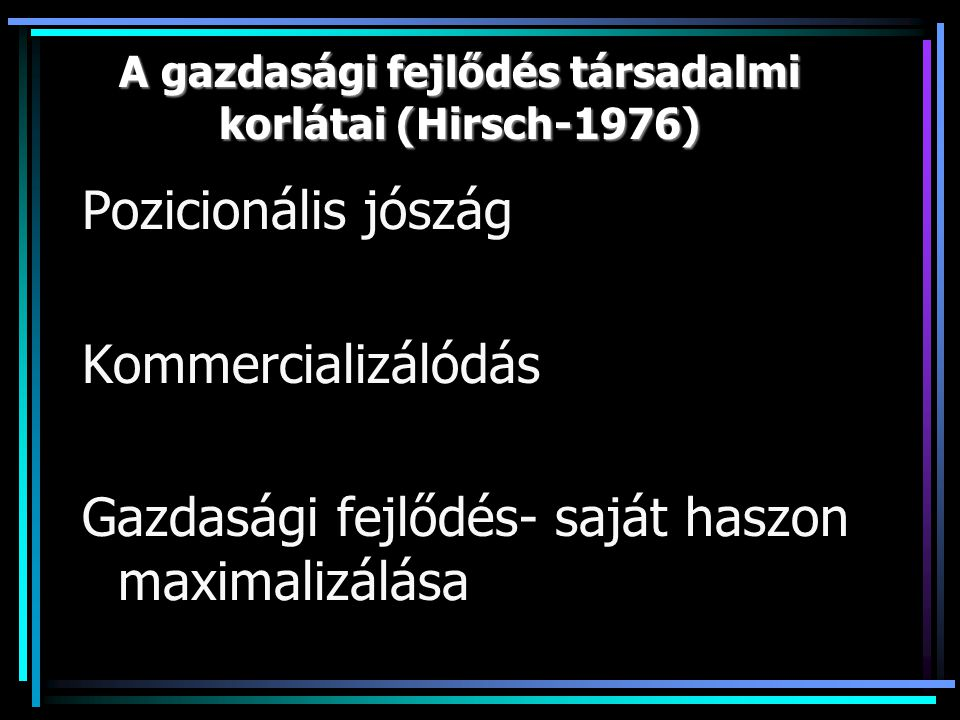 A gazdasági fejlődés társadalmi korlátai (Hirsch-1976)