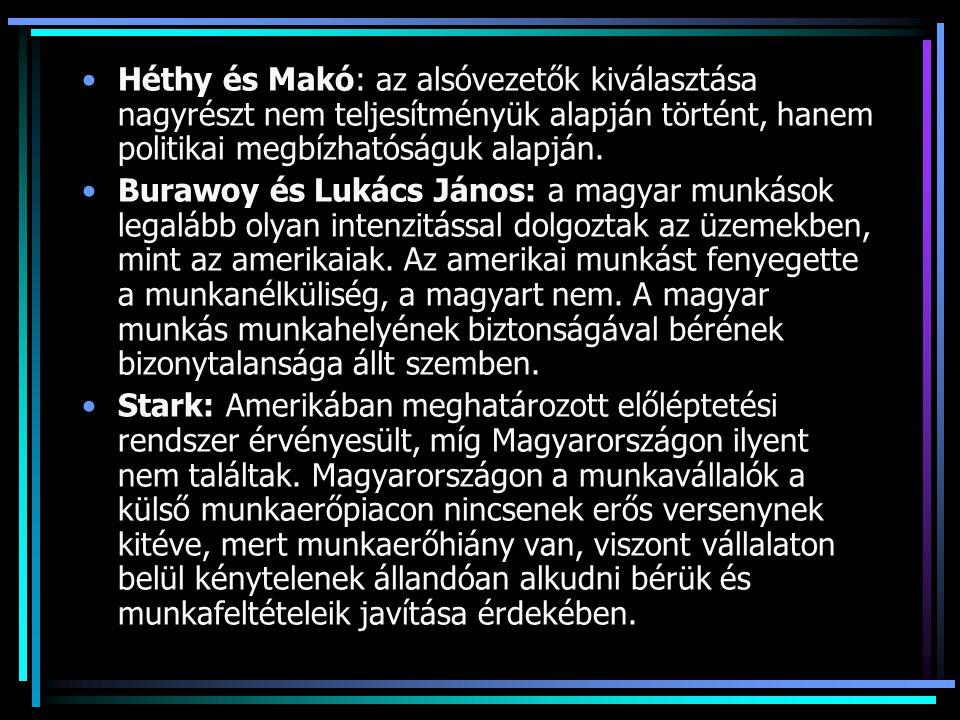 Héthy és Makó: az alsóvezetők kiválasztása nagyrészt nem teljesítményük alapján történt, hanem politikai megbízhatóságuk alapján.