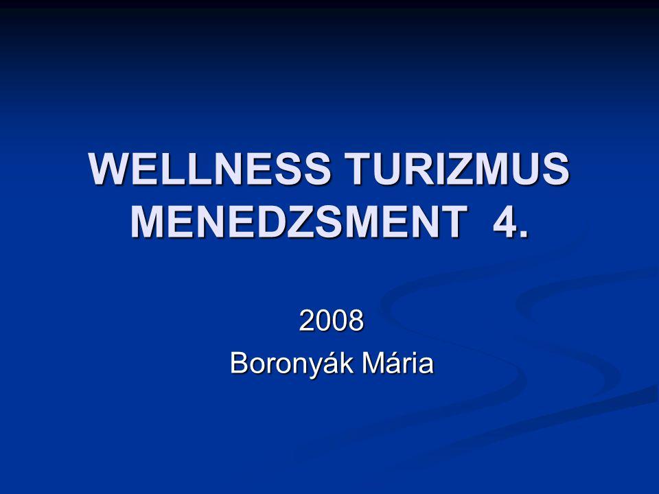 WELLNESS TURIZMUS MENEDZSMENT 4.
