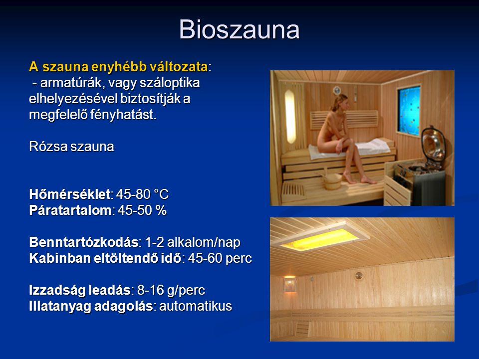 Bioszauna A szauna enyhébb változata: - armatúrák, vagy száloptika