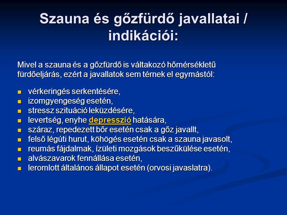 Szauna és gőzfürdő javallatai / indikációi: