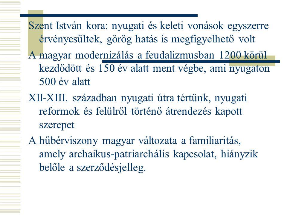 Szent István kora: nyugati és keleti vonások egyszerre érvényesültek, görög hatás is megfigyelhető volt