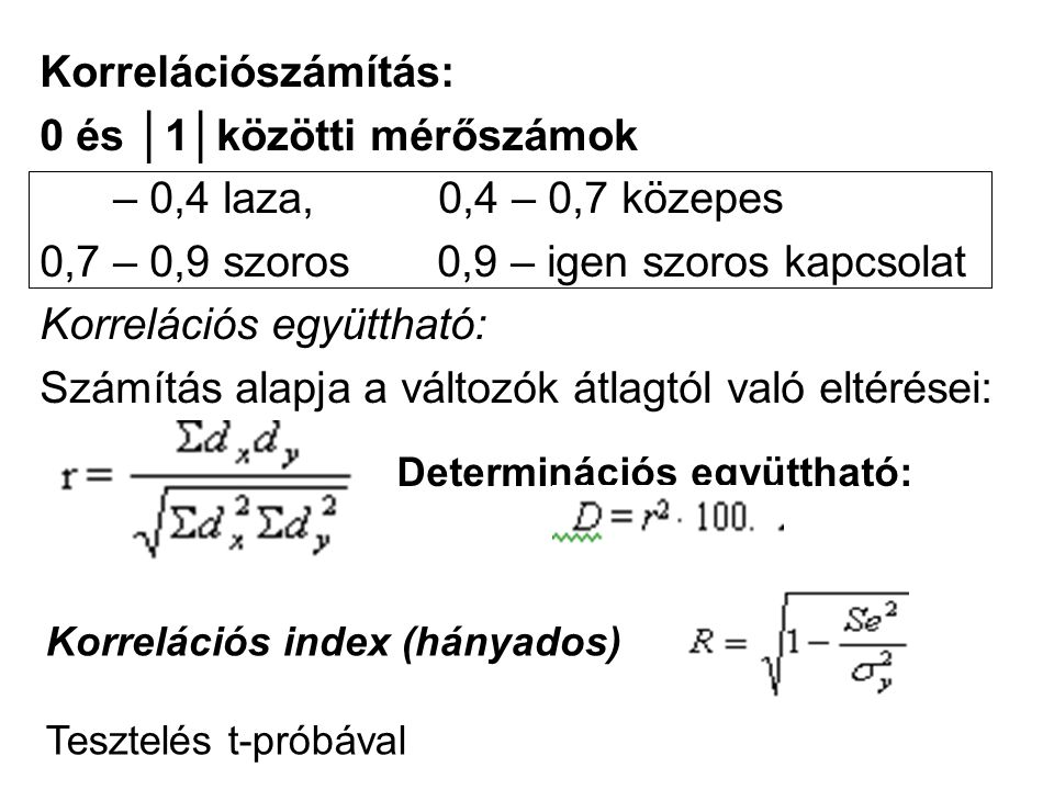 0 és │1│közötti mérőszámok – 0,4 laza, 0,4 – 0,7 közepes