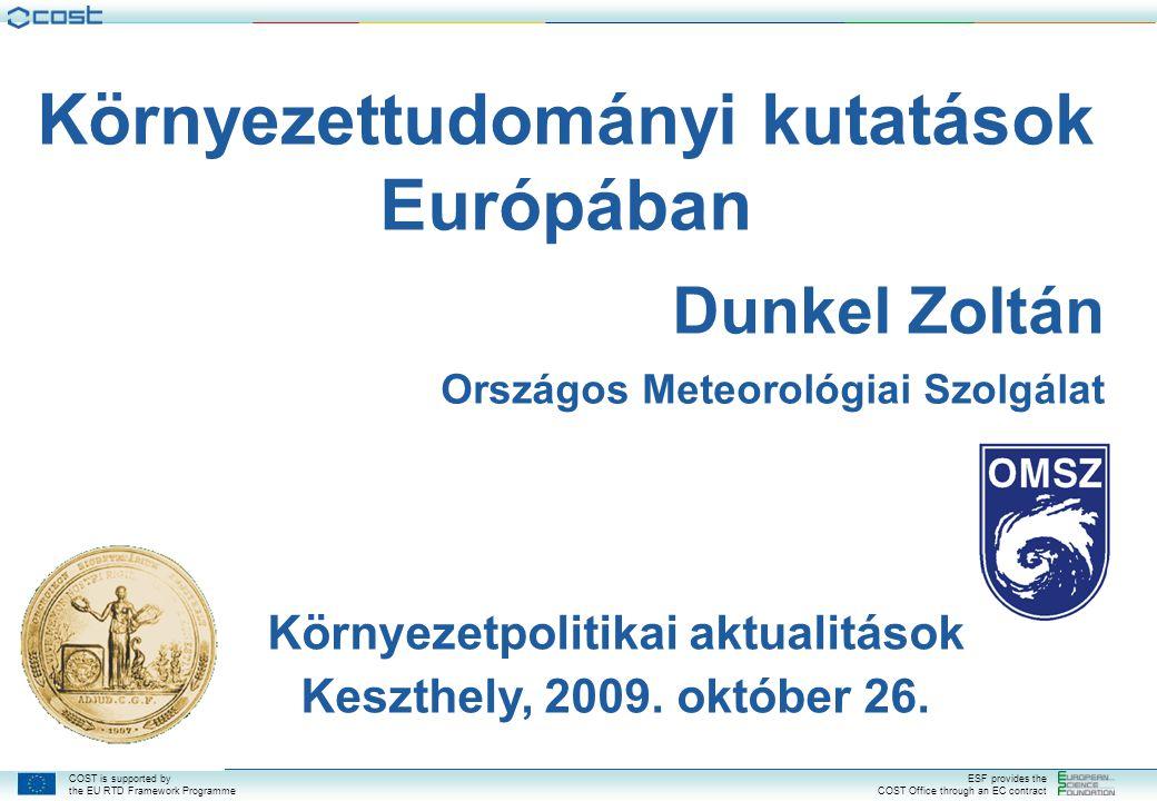 Környezettudományi kutatások Európában Környezetpolitikai aktualitások
