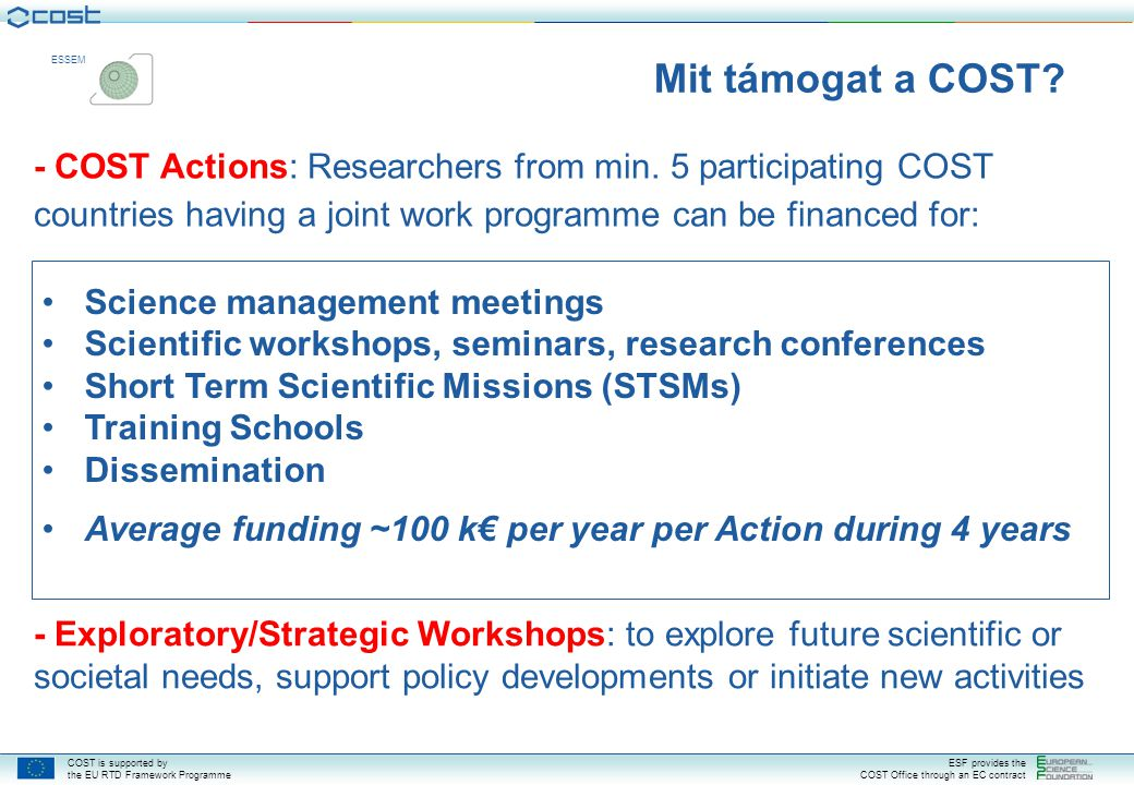 Mit támogat a COST - COST Actions: Researchers from min. 5 participating COST countries having a joint work programme can be financed for: