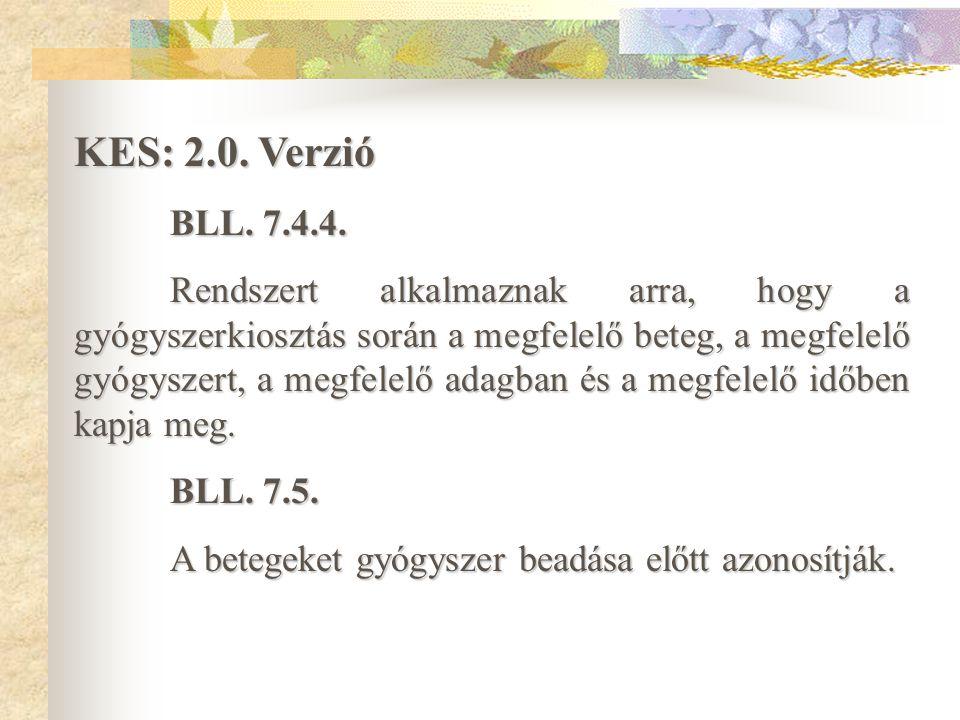 KES: 2.0. Verzió BLL. 7.4.4.
