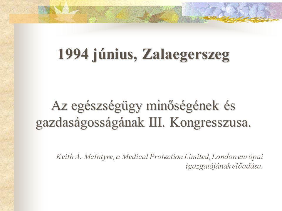 Az egészségügy minőségének és gazdaságosságának III. Kongresszusa.