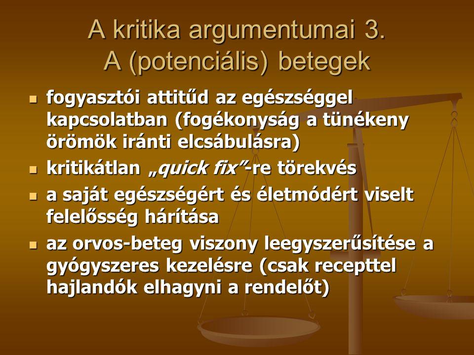 A kritika argumentumai 3. A (potenciális) betegek