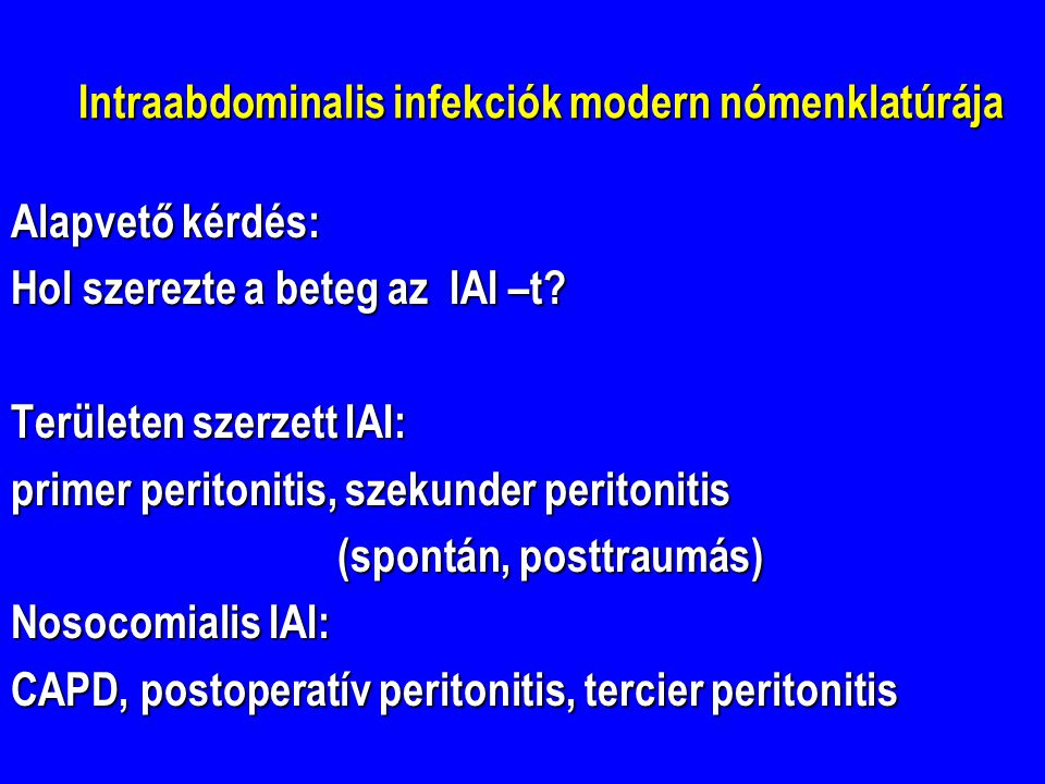 Intraabdominalis infekciók modern nómenklatúrája