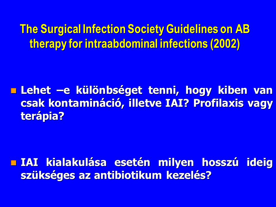 The Surgical Infection Society Guidelines on AB therapy for intraabdominal infections (2002)