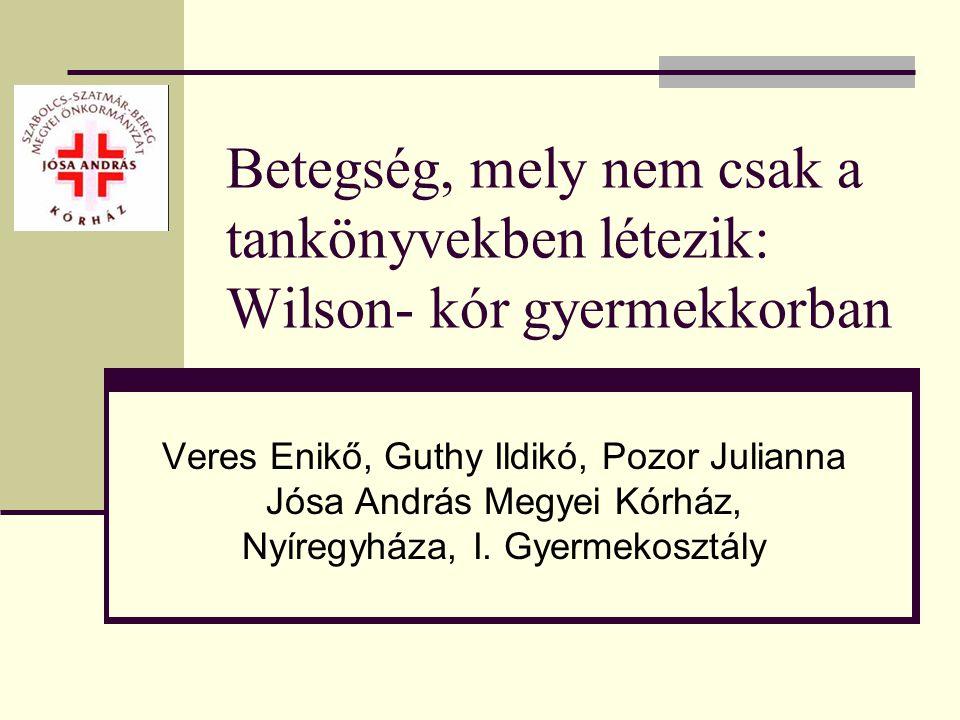 Betegség, mely nem csak a tankönyvekben létezik: Wilson- kór gyermekkorban