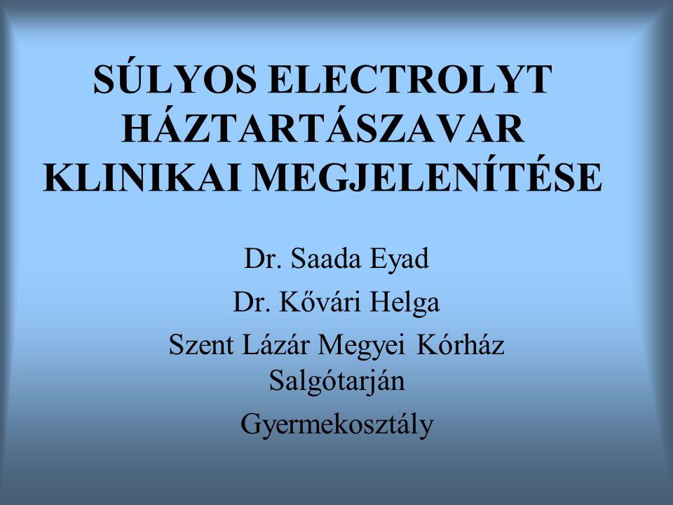 SÚLYOS ELECTROLYT HÁZTARTÁSZAVAR KLINIKAI MEGJELENÍTÉSE