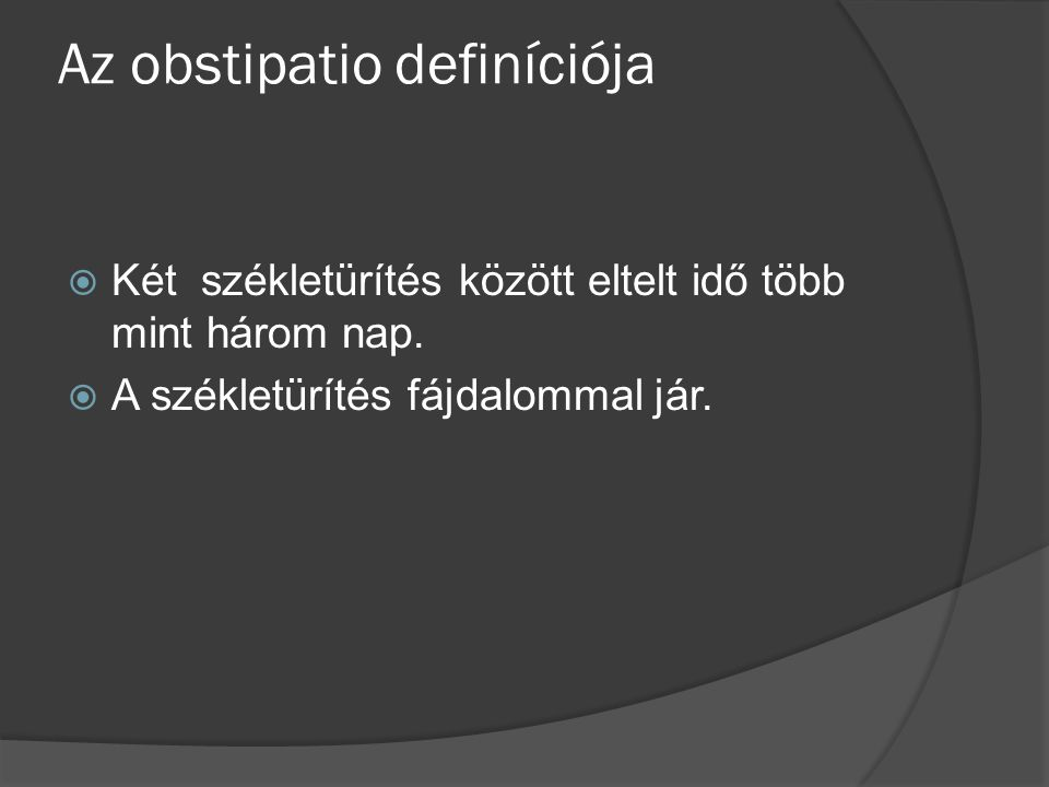 Az obstipatio definíciója