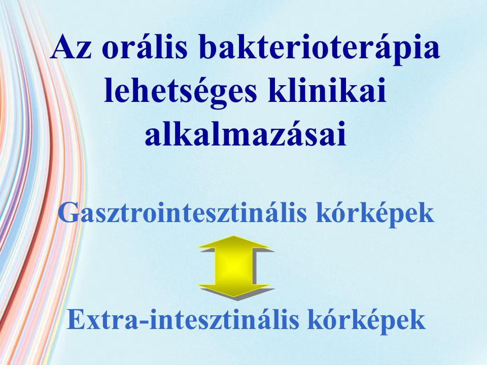 Az orális bakterioterápia lehetséges klinikai alkalmazásai
