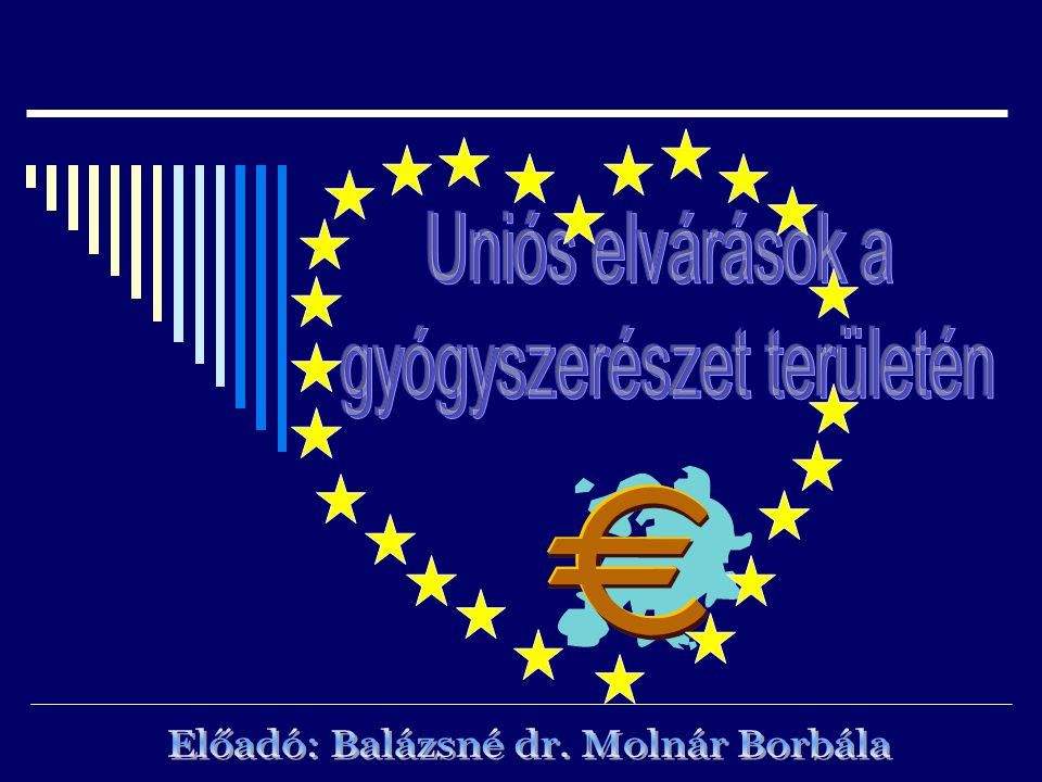 UNIÓS ELVÁRÁSOK A GYÓGYSZERÉSZET TERÜLETÉN