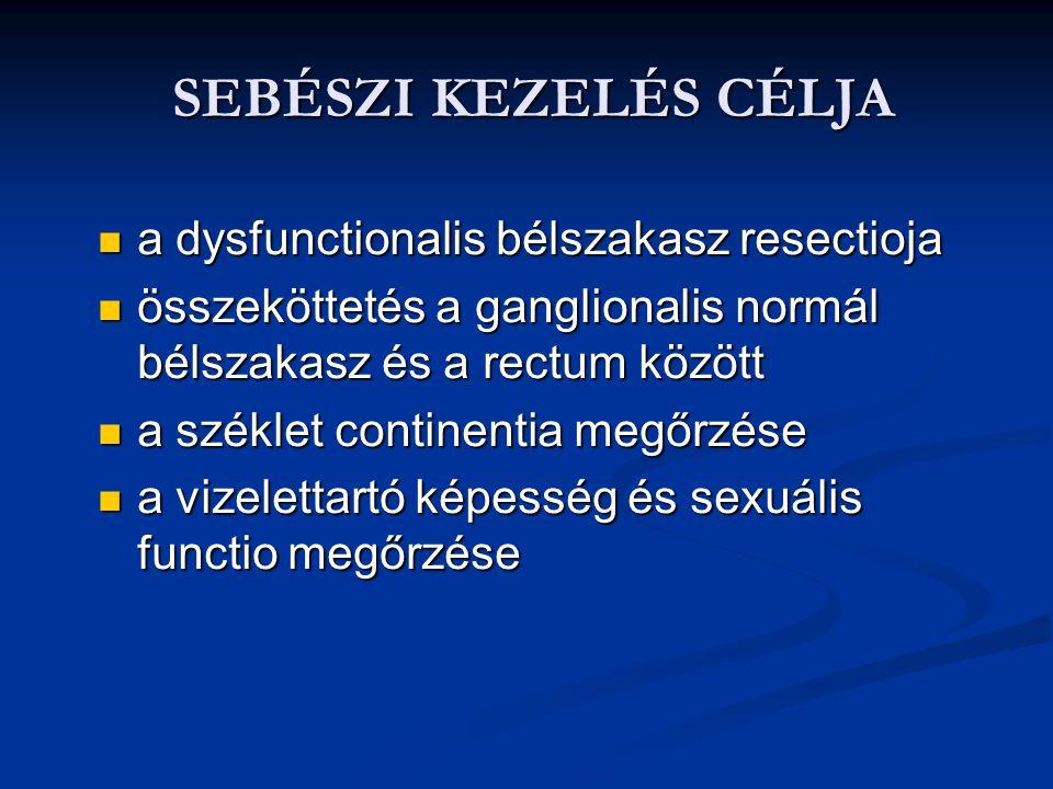SEBÉSZI KEZELÉS CÉLJA a dysfunctionalis bélszakasz resectioja