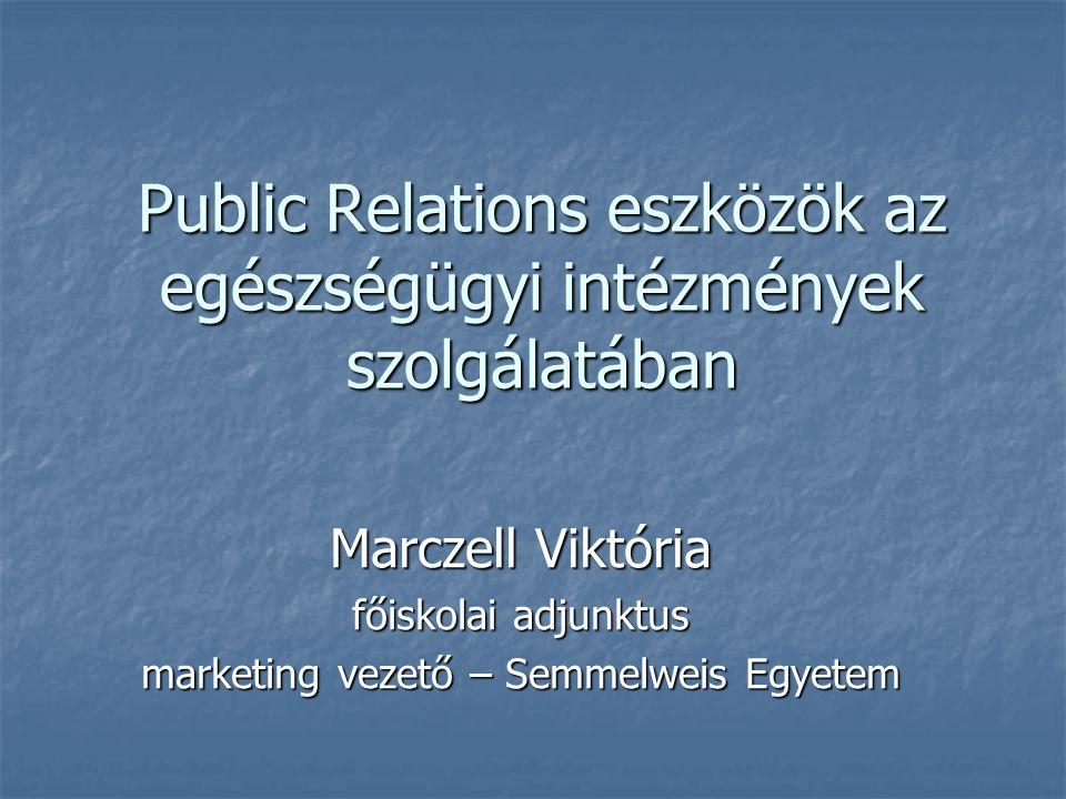 Public Relations eszközök az egészségügyi intézmények szolgálatában
