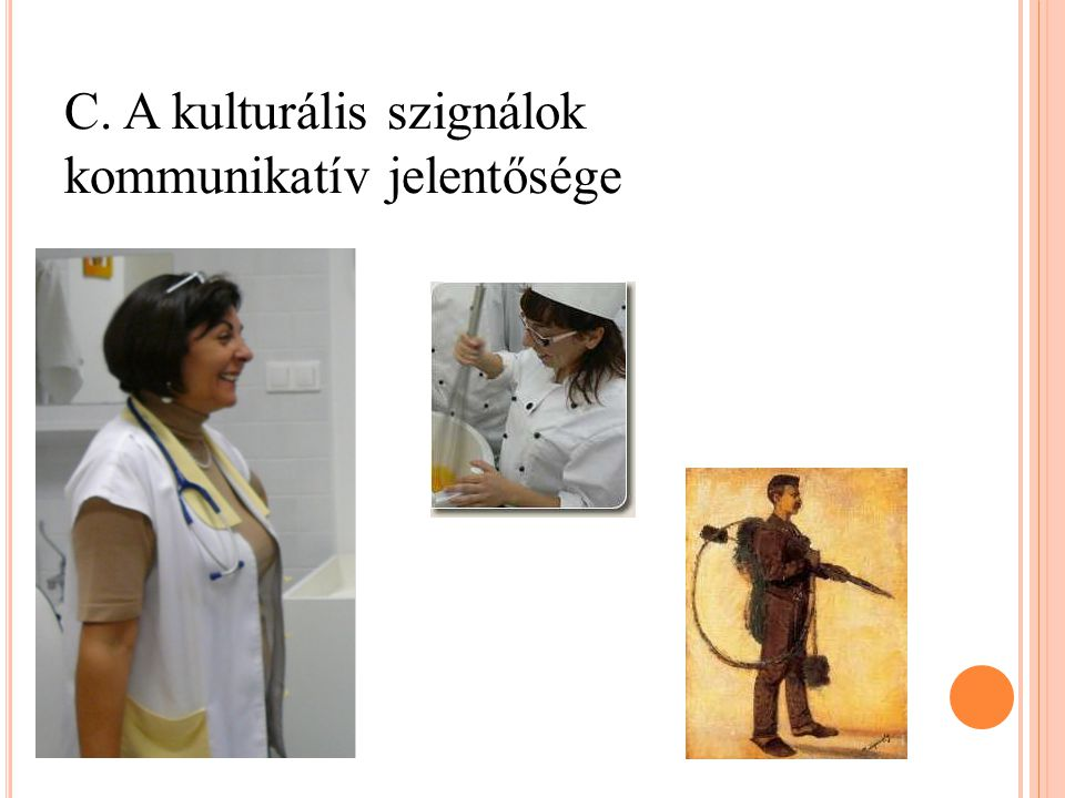 C. A kulturális szignálok kommunikatív jelentősége