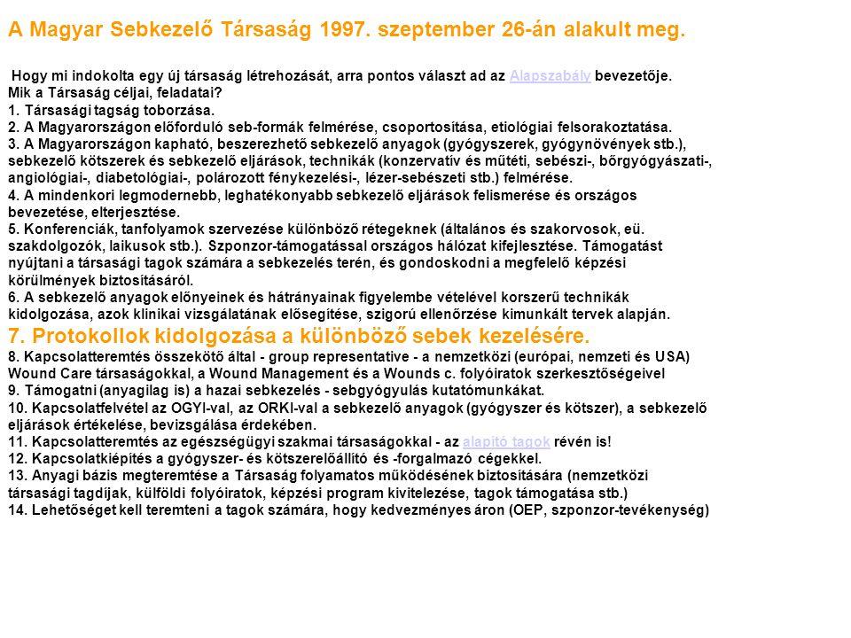 A Magyar Sebkezelő Társaság 1997. szeptember 26-án alakult meg
