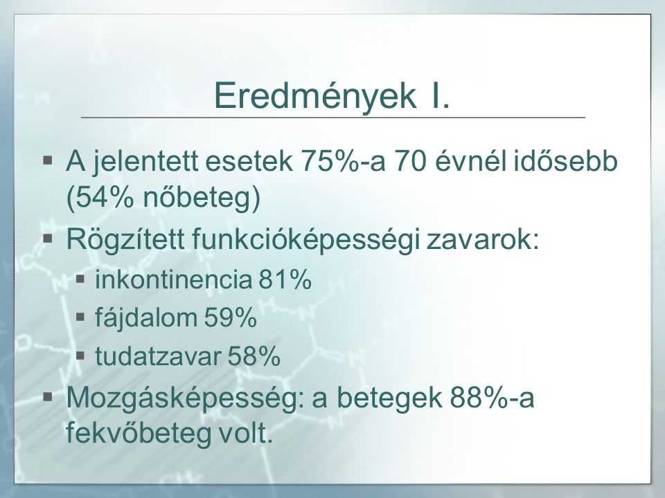 Eredmények I. A jelentett esetek 75%-a 70 évnél idősebb (54% nőbeteg)