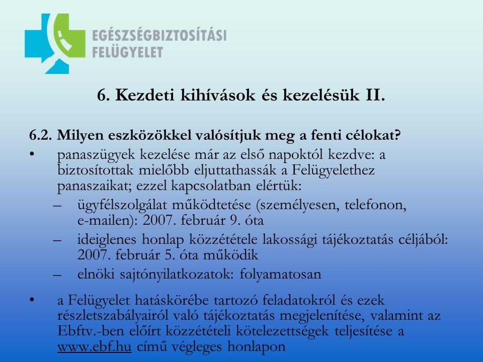 6. Kezdeti kihívások és kezelésük II.