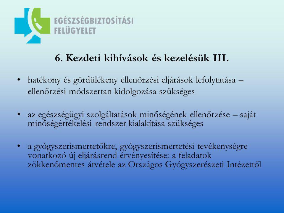 6. Kezdeti kihívások és kezelésük III.