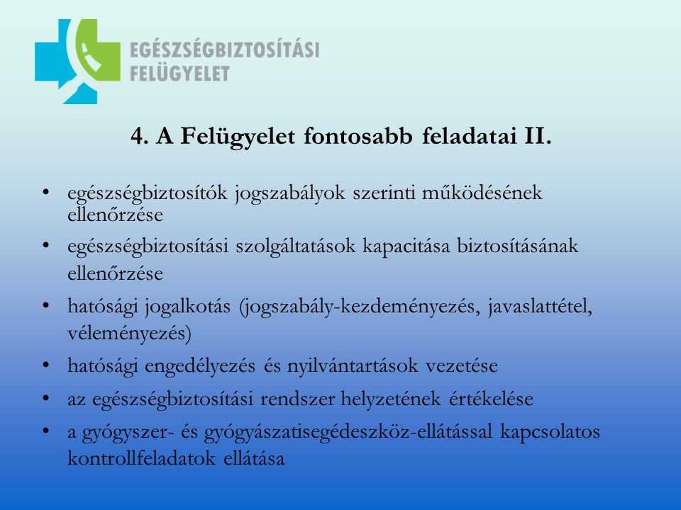 4. A Felügyelet fontosabb feladatai II.