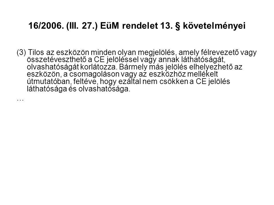 16/2006. (III. 27.) EüM rendelet 13. § követelményei