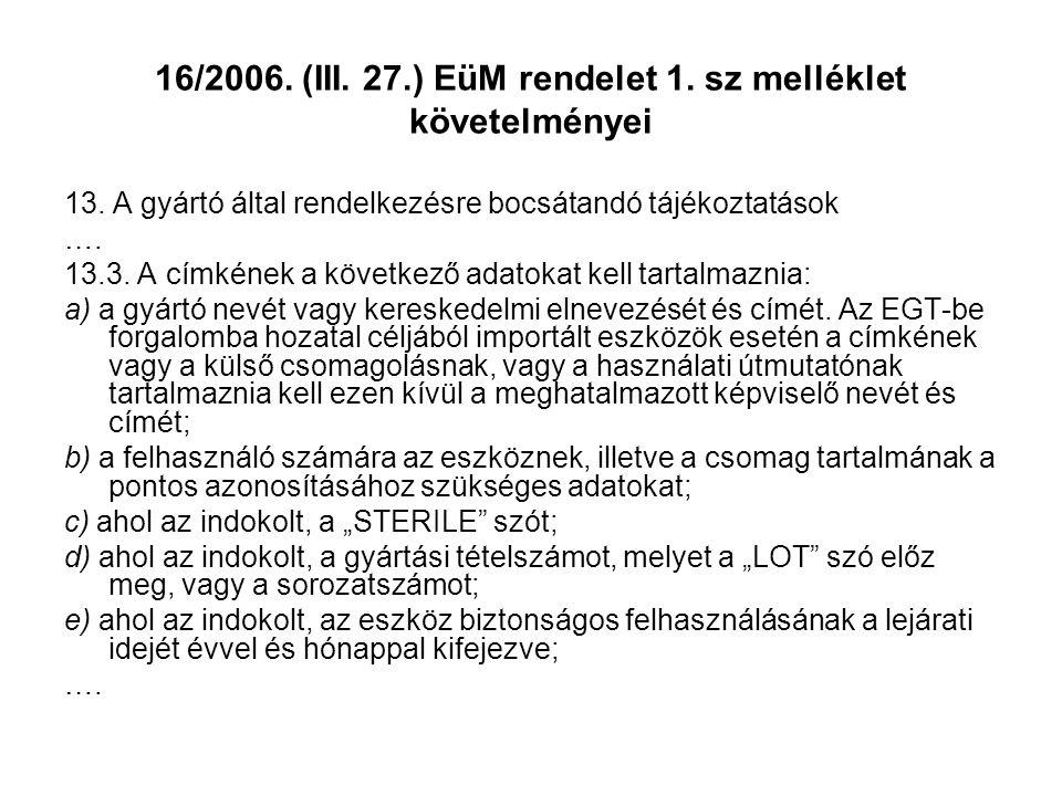 16/2006. (III. 27.) EüM rendelet 1. sz melléklet követelményei