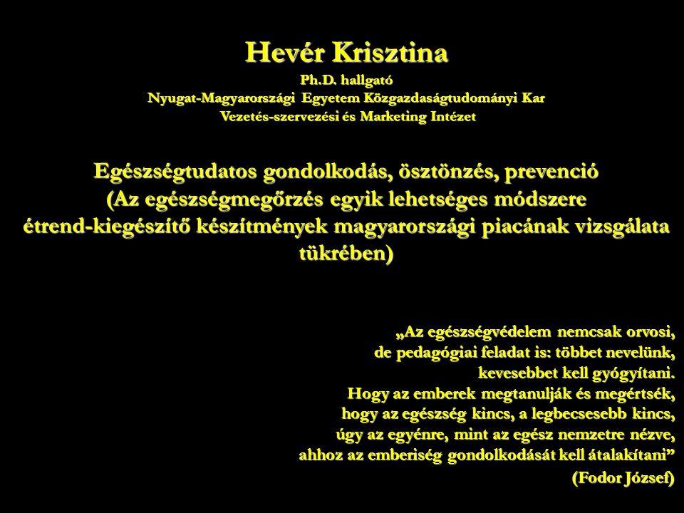Hevér Krisztina Egészségtudatos gondolkodás, ösztönzés, prevenció