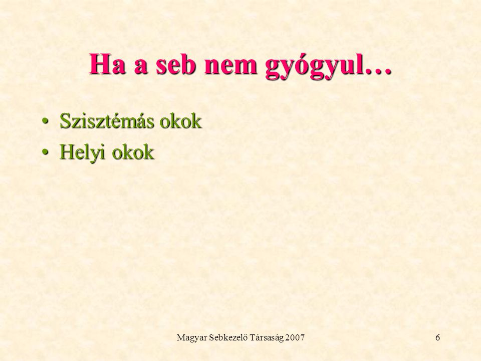 Magyar Sebkezelő Társaság 2007