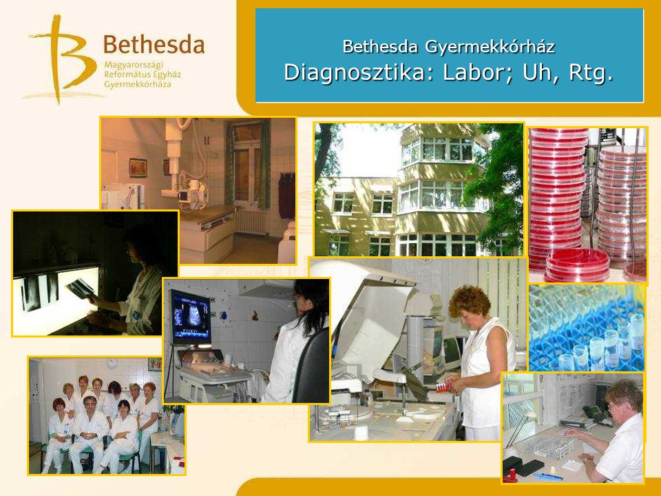 Bethesda Gyermekkórház Diagnosztika: Labor; Uh, Rtg.
