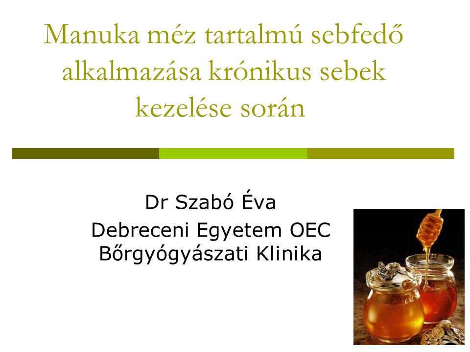Manuka méz tartalmú sebfedő alkalmazása krónikus sebek kezelése során