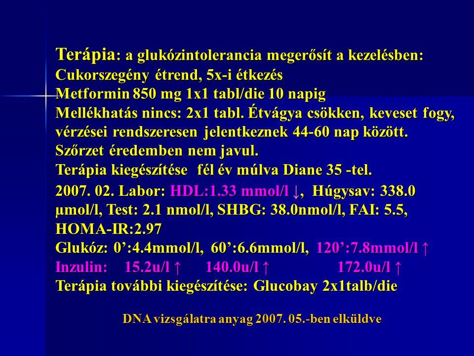 DNA vizsgálatra anyag 2007. 05.-ben elküldve