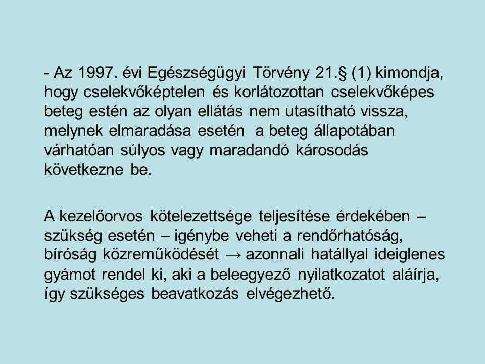 - Az 1997. évi Egészségügyi Törvény 21