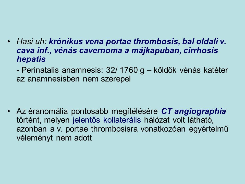 Hasi uh: krónikus vena portae thrombosis, bal oldali v. cava inf
