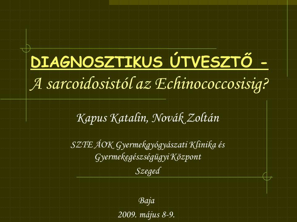 DIAGNOSZTIKUS ÚTVESZTŐ - A sarcoidosistól az Echinococcosisig