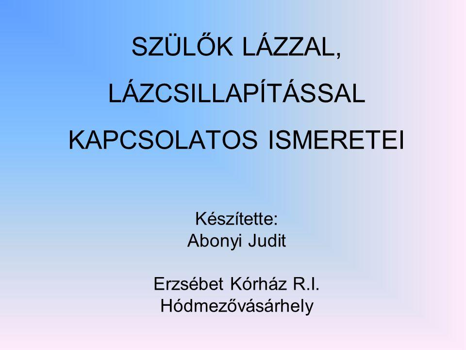 SZÜLŐK LÁZZAL, LÁZCSILLAPÍTÁSSAL KAPCSOLATOS ISMERETEI